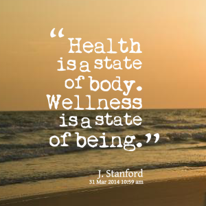 28190-health-is-a-state-of-body-wellness-is-a-state-of-being